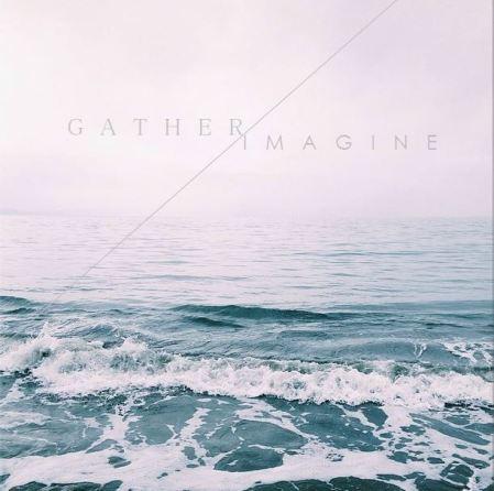 Gather: Imagine